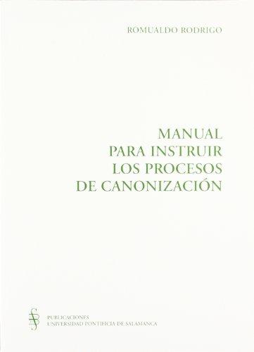 9788472992108: Manual para instruir los procesos de canonización (Bibliotheca Salmanticensis)