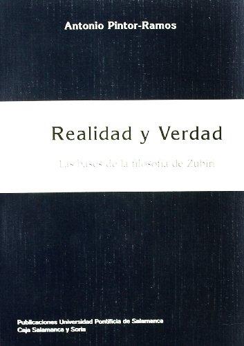 9788472993150: Realidad y verdad: Las bases de la filosofía de Zubiri (Bibliotheca Salmanticensis) (Spanish Edition)