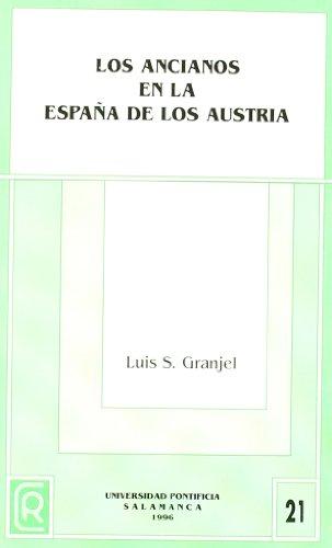 Los ancianos en la España de los: Granjel, Luis S.