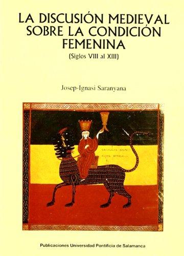 9788472993976: La discusion medieval sobre la condicion femenina: Siglos VIII al XIII (Bibliotheca Salmanticensis) (Spanish Edition)