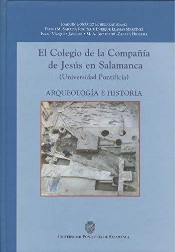 9788472994652: El colegio de la compañía de Jesús en Salamanca: Arqueología e historia