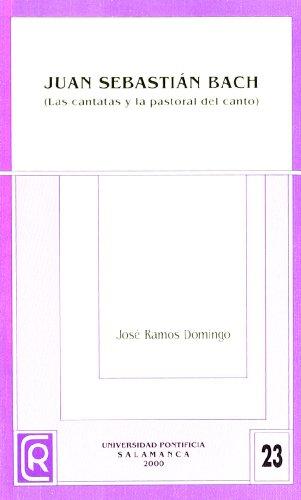 9788472994768: Juan Sebastián Bach, las cantatas y la pastoral del canto