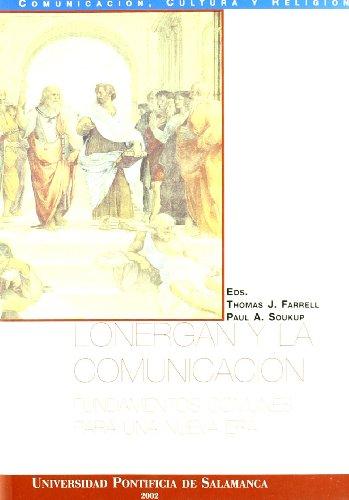 LONERGAN Y LA COMUNICACION. FUNDAMENTOS COMUNES PARA: FARRELL, TOHOMAS J.