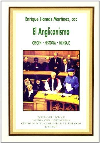 El Anglicanismo: Enrique Llamas Martínez, OCD