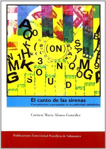 El canto de las sirenas: comunicación y persuasión en la publicidad radiofó...