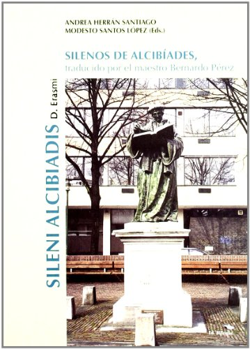 9788472996076: Silenos de Alcibíades: Traducido por el maestro Bernardo Pérez (Monografías)