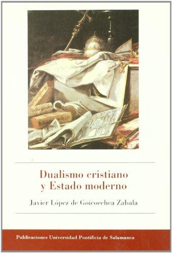 9788472996243: Dualismo cristiano y estado moderno : estudio histA³rico-crAtico de la summa de ecclesia (1453) de Juan de Torquemada
