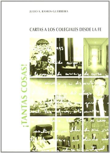 TANTAS COSAS! CARTAS A LOS COLEGIALES DESDE: RAMOS GUERREIRA, JULIO