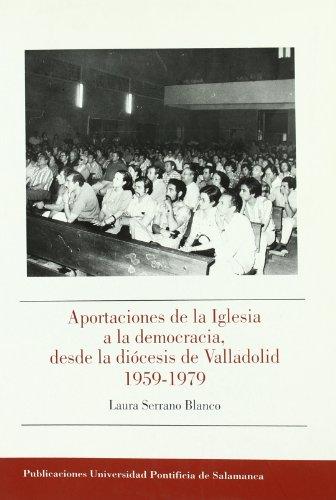APORTACIONES DE LA IGLESIA A LA DEMOCRACIA,: SERRANO BLANCO, LAURA
