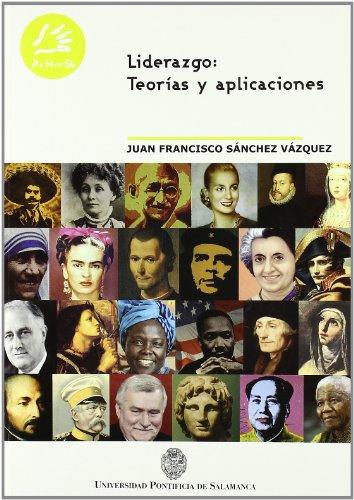 Liderazgo : teorías y aplicaciones: Sánchez Vázquez, Juan