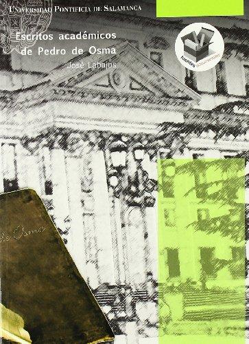 9788472998759: ESCRITOS ACADEMICOS DE PEDRO DE OSMA