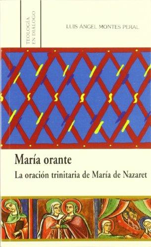 María orante. La oración trinitaria de María: Luis Angel Montes