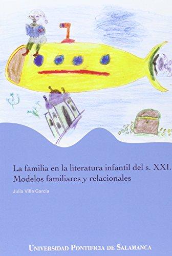 9788472999640: La familia en la literatura infantil del s. XXI.: Modelos familiares y relacionales (Obras Fuera de Colección) - 9788472999640