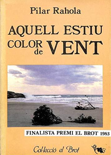 9788473062084: Aquell estiu color de vent: Novel·la (Col·lecció El Brot) (Catalan Edition)