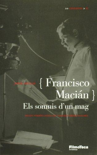9788473064118: Francisco Macián. (Català/castellà/anglès): Els somnis d'un mag (Cineastes)