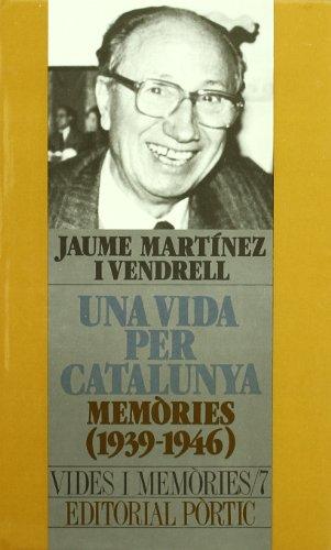 9788473064446: Una vida per Catalunya: Memories (1939-1946) (Vides i memories) (Catalan Edition)