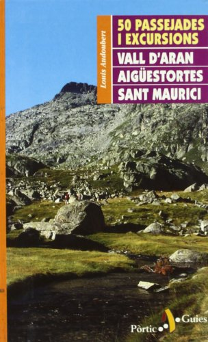 9788473065078: 50 passejades i excursions per la Vall d'Aran, Aigüestortes i Sant Mau