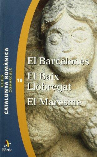 9788473067003: Guies comarcals. Catalunya Romànica 19. Barcelonès. El Baix Llobregat (GUIES COMARC CR)
