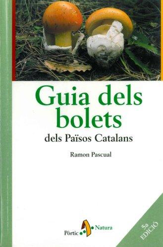 9788473069427: Guia Dels Bolets Dels Països Catalans (PÒRTIC NATURA)