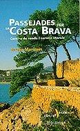 9788473069441: Passejades per la Costa Brava. Camins de ronda i camins litorals (Passejades i Excursions)