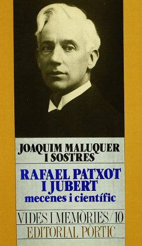 9788473069953: Rafael Patxot i Jubert, mecenes i científic (VIDES I MEMÒRIES)
