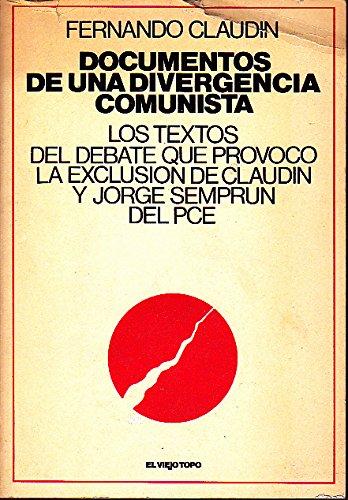 9788473110273: Documentos de una divergencia comunista (El viejo topo)