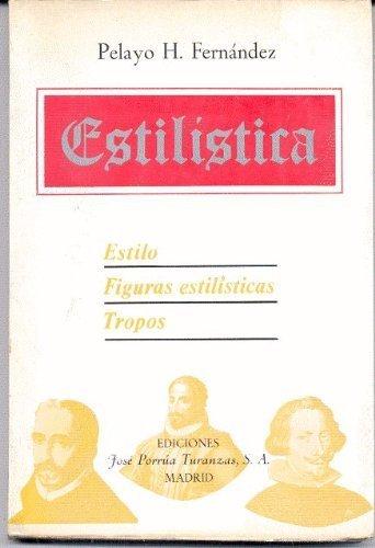 9788473170451: Estilistica. estilo, figuras estilisticas, tropos (Colección Ensayos)