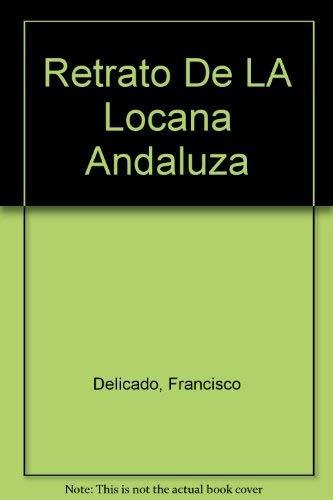 Retrato De LA Locana Andaluza: Delicado, Francisco