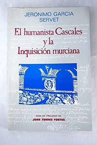 El humanista Cascales y la Inquisicion murciana: Garcia Servet, Jeronimo