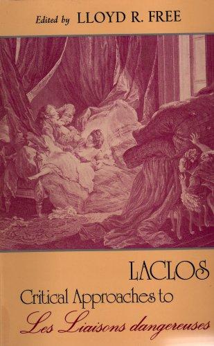 Laclos: Critical approaches to Les Liaisons dangereuses (Studia humanitatis): Free, Lloyd R.
