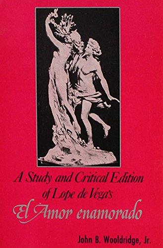 9788473170741: A Study and Critical Edition of Lope de Vega's el Amor Enamorado (Studia Humanitatis)