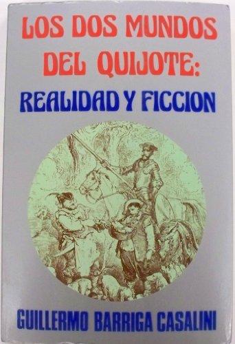 Los dos mundos del Quijote: Realidad y ficcio?n (Ensayos) (Spanish Edition): Barriga Casalini, ...