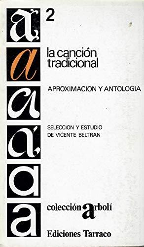 9788473200028: La Cancion tradicional: Aproximacion y antologia (Coleccion Arboli ; 2) (Spanish Edition)