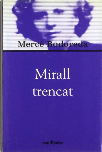 MIRALL TRENCAT: RODOREDA, MERCÈ