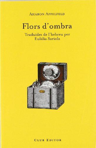 9788473291378: Flors d'ombra (El Club dels novel·listes)