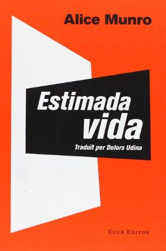 9788473291743: Estimada Vida (El Club dels Novel·listes)