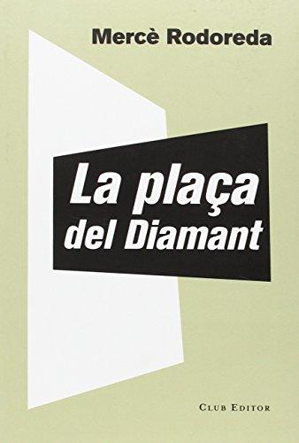9788473292023: La Plaça Del Diamant (El Club dels Novel·listes)