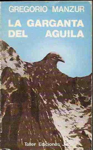 LA GARGANTA DEL ÁGUILA: MANZUR, Gregorio