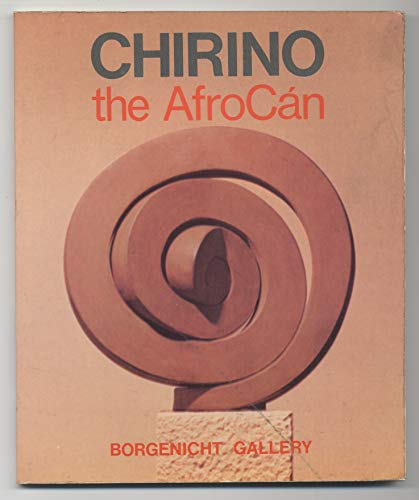 Chirino: The AfroCán: New York. Borgenicht Gallery. Texts by Eduardo Westerdahl and William ...