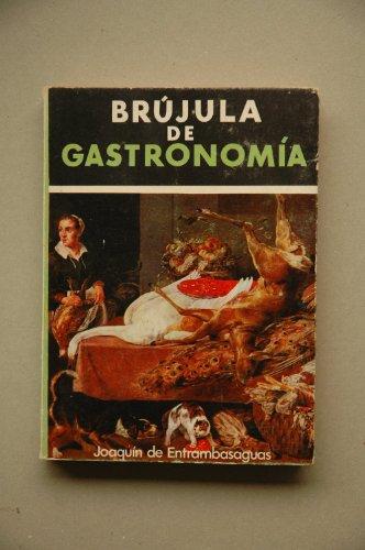 9788473350013: Brújula de gastronomía / Joaquín de Entambasaguas