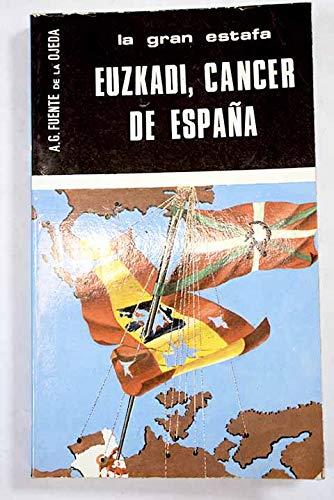 9788473350358: EUZKADI, CANCER DE ESPAÑA: La Gran Estafa (Madrid, 1980)