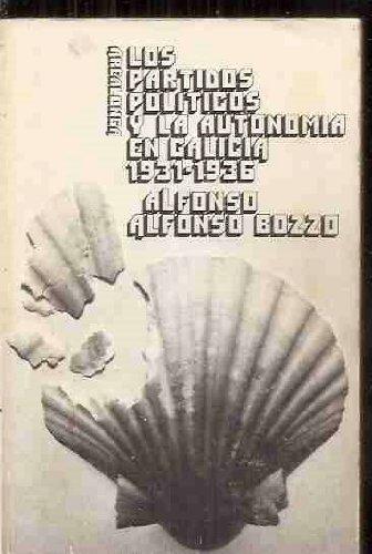 9788473391351: Los partidos politicos y la autonomia en Galicia, 1931-1936 (Arealonga ; 14) (Spanish Edition)