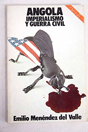 9788473391399: Angola, imperialismo y guerra civil (Akal 74 ; 36) (Spanish Edition)