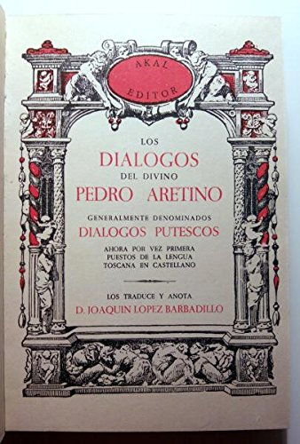 9788473393065: LOS DIALOGOS DEL DIVINO PEDRO ARETINO GENERALMENTE DENOMINADOS DIALOGOS PUTESCOS