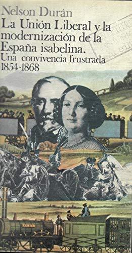 9788473394338: La Unión Liberal y la modernización de la España isabelina: Una convivencia frustrada, 1854-1868 (Colección Manifiesto. Serie Historia)