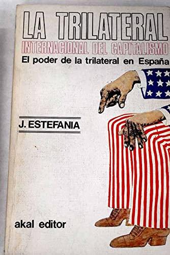 9788473394741: La Trilateral Internacional del capitalismo: El poder de la Trilateral en España (Akal mensual) (Spanish Edition)