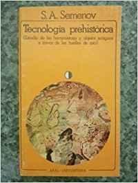 9788473395755: Tecnología prehistórica. Estudio de las herramientas y objetos antiguos a través de las huellas de uso.