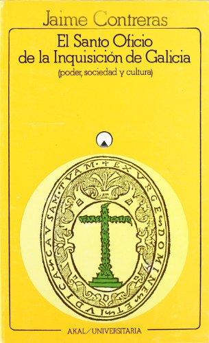 9788473395892: El Santo Oficio de la Inquisición de Galicia (Universitaria)