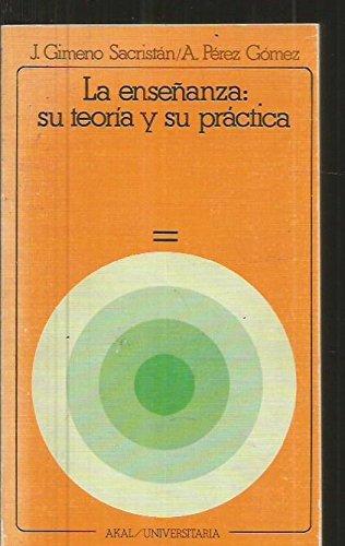 9788473396707: La enseñanza : su teoria y su practica