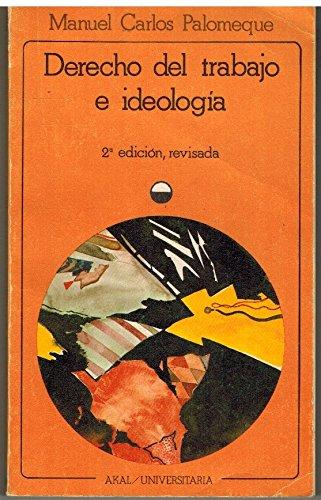 9788473397247: Derecho del trabajo e ideología.: 3 (Universitaria)